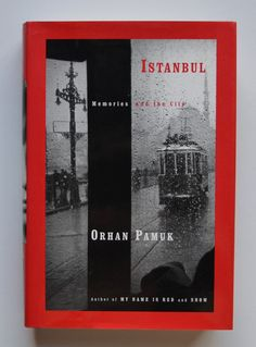 Istanbul : Memories and the City by Orhan Pamuk, translated from the Turkish by Maureen Freely
