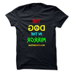 THE DOG IN THE MIRROR T-Shirts, Hoodies. Get It Now ==>…