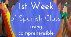 Best of Week of Spanish Class Using CI Some of my most popular posts of all time revolve around what to do during the first w. Spanish Teacher, Spanish Class, Teaching Spanish, World Language Classroom, Language Proficiency, Beginning Of Year, Instructional Strategies, World Languages, Spanish Activities