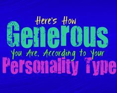 Here's How Generous You Are, According to Your Personality Type