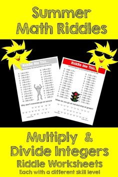 Make multiplying and dividing integers FUN this Summer! This activity is full of computation practice. The students also have a goal of solving a riddle at the end. It is a great way to combine fun and learning! The Pack includes 2 different x/÷ integer riddle worksheets at varying levels.