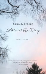 Late in the Day: Poems 2010–2014