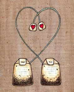 Tea Bag Heart Strings Tea Time.  So many important things are shared with a cup of tea with someone you love.