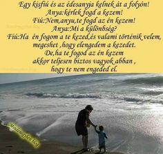 Fogd a kezem Life Quotes, Writing, Motivation, Mom, Beach, Water, Outdoor, My Son, Quotes About Life
