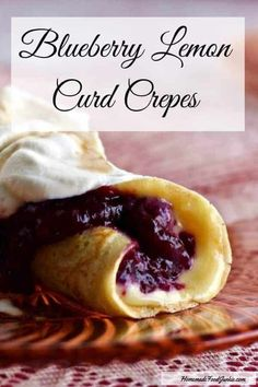 Three separate, easy make ahead recipes come together to create an entirely new culinary experience that I'm sure you will enjoy! Blueberry Lemon Curd Crepes are delightful at breakfast and make a scrumptious dessert Breakfast Crepes, Crepes And Waffles, Thin Pancakes, Mexican Breakfast, Sweet Breakfast, Crepe Recipes, Brunch Recipes, Dessert Recipes, Pancake Recipes