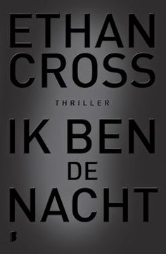 De Thriller: dé site voor recensies, achtergronden en meer: Verwacht en uitgelicht: Ethan Cross - Ik ben de na...