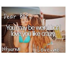 OMG this is definitely me and my bff Kelsey she's the best she's so sweet I ❤️ her to death if she ever let me go or died I would be 💔 and nobody could fix me except her if she came back. Luv u girl ❤️ 😘 Love My Best Friend, Bestest Friend, Best Friends For Life, Best Friend Goals, Best Friend Quotes, Best Friends Forever, Real Friends, Besties Quotes, Bffs