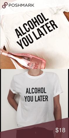 << Alcohol You Later Funny Graphic Tee >> Wine, whiskey, beer, whatever your poison may be, this is the shirt for you! Perfect for St. Patrick's Day! This shirt is a basic 100% cotton unisex tee for a loose relaxed fit. Boutique Tops Tees - Short Sleeve