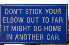 Keep your elbows - 12 Of The Funniest Road Signs Around The World - Oddee.com (signs around the world)