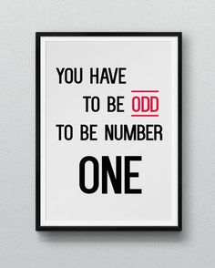 """Creative poster for math and self-esteem: """"You have to be odd to be number one."""""""