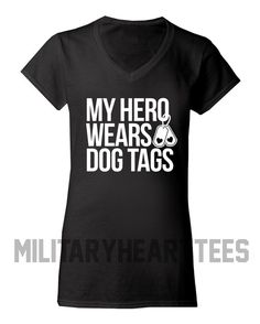 My Hero Wears Dog Tags t-shirt, Army, Air Force, Marines, Navy, Military Wife, Fiance, Girlfriend, Workout on Etsy, $24.00
