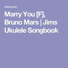Marry You [F], Bruno Mars | Jims Ukulele Songbook