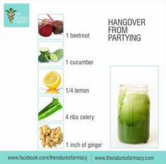HANGOVER FROM PARTYING?  It is useful to keep this juice recipe handy for those times when a loved one has a hangover from over-partying. This juice combo helps cleanse the liver and rehydrate the cells to lessen the woes of a hangover.  JUICE RECIPE: - 1 medium-sized beetroot - 2 ribs of celery - 1 cucumber - ¼ lemon (with peel) - 1-inch ginger root  And drink LOTS of water to continue rehydration.