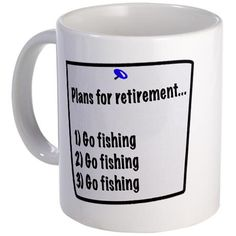 Sold! Plans for retirement (fishing) mug.