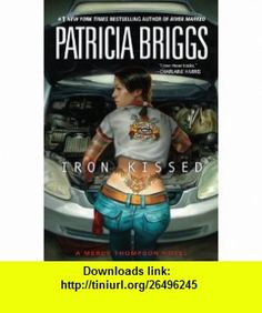 Iron Kissed (Mercy Thompson) (9781937007140) Patricia Briggs , ISBN-10: 1937007146  , ISBN-13: 978-1937007140 ,  , tutorials , pdf , ebook , torrent , downloads , rapidshare , filesonic , hotfile , megaupload , fileserve