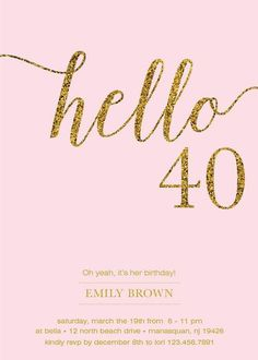 Birthday Invitation Modern Gold Foil Hello 40 by prettypress 30th Birthday Invitations, 40th Birthday Cakes, 40th Birthday Parties, Pink Birthday, Birthday Woman, Diy Invitations, Friend Birthday, Birthday Cards, Birthday Basket