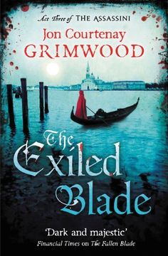 The Exiled Blade (The Assassini) by Jon Courtenay Grimwood