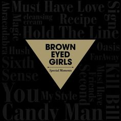 """Get Brown Eyed Girls' greatest hits in their Special Moments best album! The album includes 29 of their best songs since debut including Abracadabra, Sign, Kill Bill, Sixth Sense, """"I Won't Love Again"""" and """"Second. Brown Eyed Girls, Brown Girl, Best Songs, Love Songs, Six Girl, Pop Albums, Ga In, Pop Collection, Special Girl"""