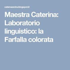 Maestra Caterina: Laboratorio linguistico: la Farfalla colorata