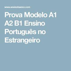 Prova Modelo A1 A2 B1 Ensino Português no Estrangeiro