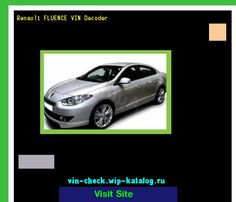 Renault FLUENCE VIN Decoder - Lookup Renault FLUENCE VIN number. 185446 - Renault. Search Renault FLUENCE history, price and car loans.