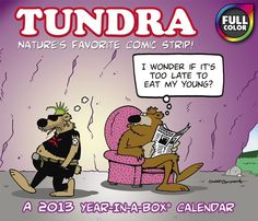 Buy Tundra 2013 Boxed Calendar online at Megacalendars Tundra is currently syndicated to more than 350 media outlets Alaskan Chad Carpenter's hit single panel comic is a perfect calendar fit in 2013