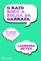 O Rato Roeu A Rolha Da Garrafa - NEVES, LOUREIRO | Leyaonline