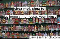 Chez moi - At home, At my house http://lawlessfrench.com/grammar/chez/ #frenchgrammar #learnfrench #fle #french