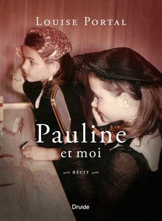Pauline et moi -  Louise Portal #livre #Roman #Biographie #Témoignage #book #Québec