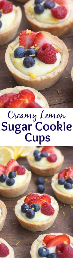 Creamy Lemon Sugar Cookie Cups - my favorite sugar cookie recipe baked in a muffin tin and filled with creamy lemon pie filling. Topped with fresh fruit. A beautiful and easy dessert that will impress your guests! | Tastes Better From Scratch