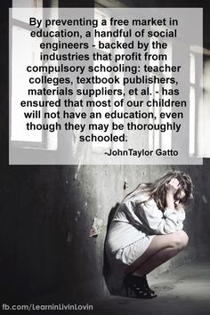 John Taylor Gatto..state sponsored #schooling is not #knowledge