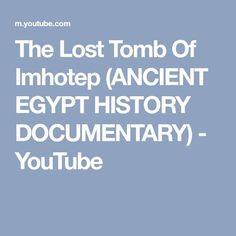 The Lost Tomb Of Imhotep (ANCIENT EGYPT HISTORY DOCUMENTARY) - YouTube