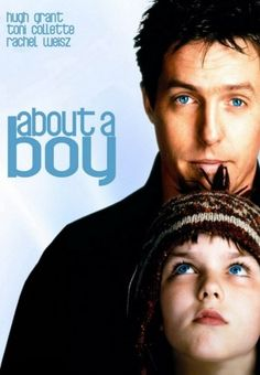 About a Boy -- Based on Nick Hornby's best-selling novel, About A Boy is the story of a cynical, immature young man who is taught how to act like a grown-up by a little boy.