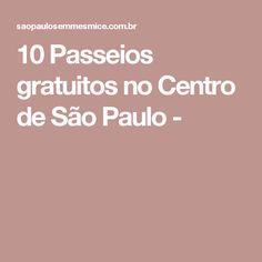10 Passeios gratuitos no Centro de São Paulo -