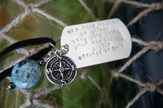 "Nautical Quote Necklace by artistrybyannie on Etsy, $30.00 with saying: ""May your anchor be tight, Your cork be loose, Your rum be spiced, and your Compass be true."""