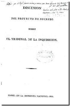 Discusión del proyecto de decreto sobre el Tribunal de la Inquisición. - Cádiz Imprenta Nacional, 1813.