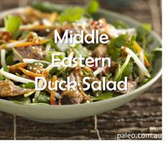 Paleo Diet Recipe Primal Middle Eastern Duck Salad