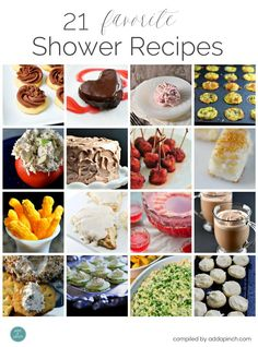 21 Favorite Shower Recipes - A collection of recipes perfect to serve at the next bridal, baby, or any other shower you host. Includes appetizers, entrees, drinks and sweets!