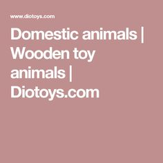 Domestic animals | Wooden toy animals | Diotoys.com