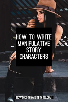 How to Write Manipulative Story Characters - Book character day - Creative Writing Tips, Book Writing Tips, Writing Words, Fiction Writing, Writing Quotes, Writing Resources, Writing Help, Writing Prompts, Better Writing