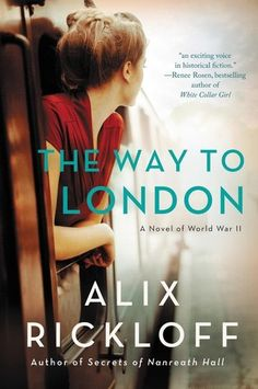 Historical Fiction 2017. Story of a young refugee from Singapore in London. The Way to London: A Novel of World War II by Alix Rickloff.