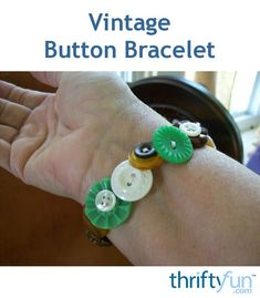 Sort through your button stash and make a lovely bracelet with some of your older more unique ones. This is a guide about making a vintage button bracelet.