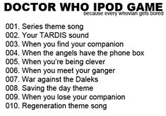 """Put your iPod/device on shuffle: 1. We Don't Believe What's On TV - twenty one pilots 2. Somewhere In Neverland - All Time Low 3. Sing Sing - Marianas Trench 4. Sleep - My Chemical Romance 5. All To Myself - Marianas Trench 6. She's A Handsome Woman - Panic! At the Disco 7. """"The Take Over, The Breaks Over"""" - Fall Out Boy 8. Kill All Your Friends - My Chemical Romance 9. Nicotine - Panic! At the Disco 10. Nearly Witches - Panic! At the Disco"""