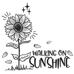 Silhouette Design Store: Walking On Sunshine Silhouette Cameo Projects, Silhouette Design, Window Quotes, Coloring Books, Coloring Pages, Sunflower Quotes, Sequin Crafts, Wood Burning Stencils, September Challenge
