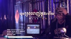 លួចស្រលាញ់អូនហើយ - Bank KH ft Makara  Music Video Posted on http://musicvideopalace.com/%e1%9e%9b%e1%9e%bd%e1%9e%85%e1%9e%9f%e1%9f%92%e1%9e%9a%e1%9e%9b%e1%9e%b6%e1%9e%89%e1%9f%8b%e1%9e%a2%e1%9e%bc%e1%9e%93%e1%9e%a0%e1%9e%be%e1%9e%99-bank-kh-ft-makara-original-music-video/