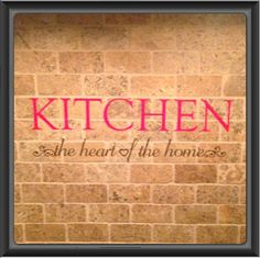 Vinyl letter - Kitchen the heart of the home