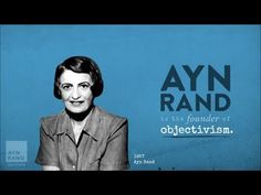 Objectivism - Ayn Rand's philosophy for living a life of reason, purpose, and self esteem.