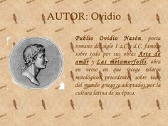 No 1 - AUTOR: Ovidio    Publio Ovidio Nasón, poeta    romano del siglo I a.C y d.C, famoso    sobre todo por sus obras Arte de   ...