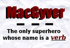 MacGyver + English = Love