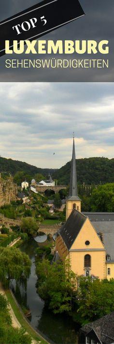Luxemburg – Die Top 5 Sehenswürdigkeiten an einem Tag